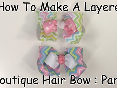 How To Make A Layered Boutique Hair Bow (Part 3 of 3)