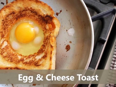 How To Make Delicious Egg and Cheese Toast 2015