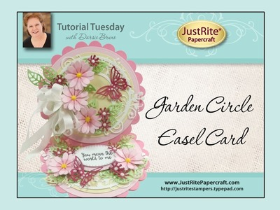 JustRite Papercraft Garden Circle Easel Card by Darsie Bruno