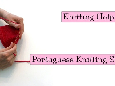 Knitting Help - Portuguese Knitting Style