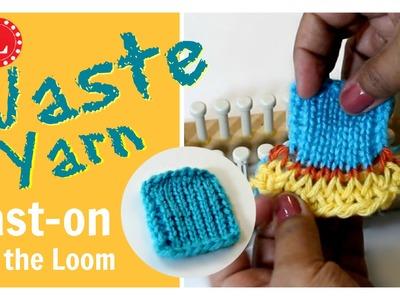 LOOM KNITTING Waste Yarn Cast On