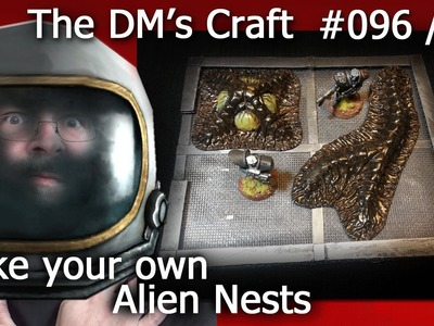 Painting ALIEN HIVE NESTS for your game table (The DM'S Craft 96.02)