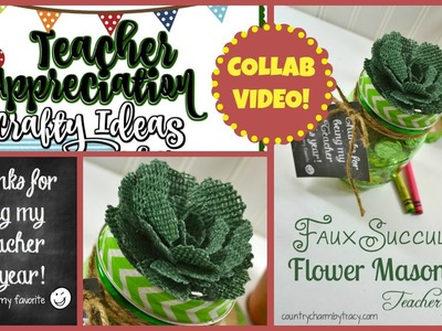 Teacher Appreciation Collab with Stacy Williams    Faux Succulent Mason Jar Gift