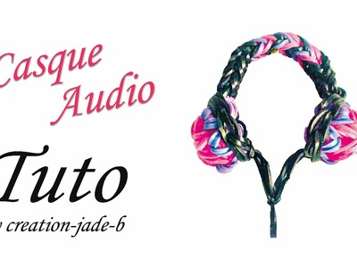 Tuto Rainbow Loom - Casque de musique !