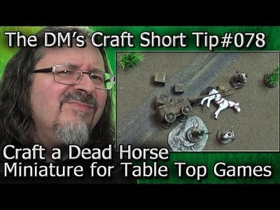 Craft a DEAD HORSE Mini for your D&D Games (DM's Craft, Short Tip #78)