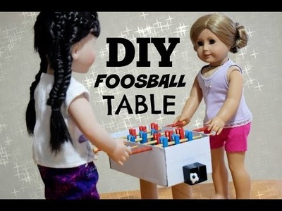 DIY AMERICAN GIRL DOLL FOOSBALL. TABLE SOCCER ~ Craft Tutorial!
