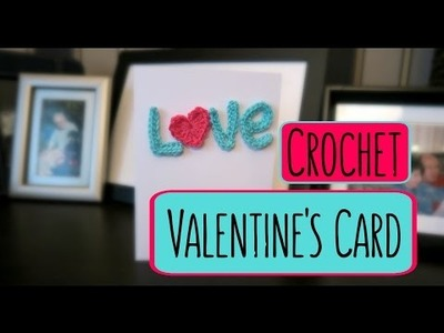 DIY Crochet Valentine's Day Card¦ The Corner of Craft