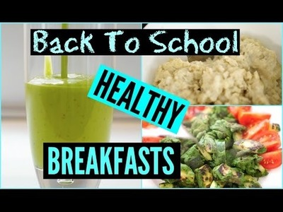 DIY Easy and Quick Back To School | Healthy Breakfast Recipes