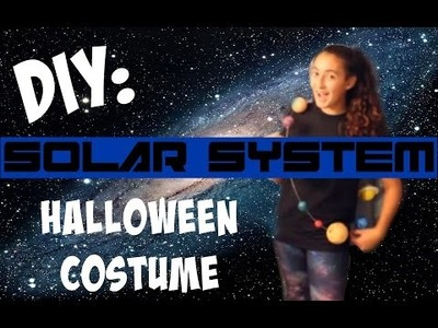 DIY: Solar System Costume || SUPER EASY AND CREATIVE COSTUME IDEA