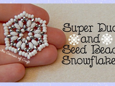 Easy Super Duo and Seed Bead Snowflake Charm. Bead Weaving. ¦ The Corner of Craft