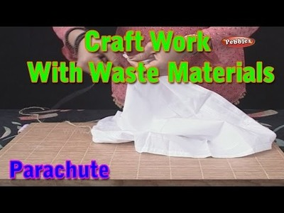 Parachute | Craft Work With Waste Materials | Learn Craft For Kids | Waste Material Craft Work