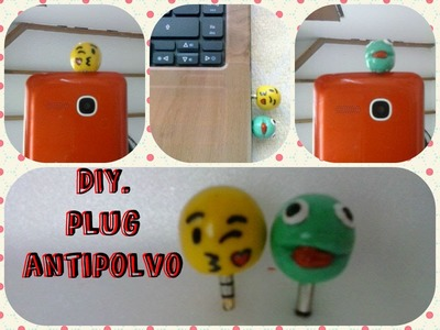 DIY. Plug Antipolvo para movil o PC  Manualidades Yeye