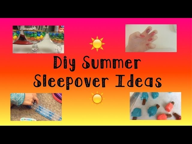 ☀️DIY Summer Sleepover Ideas☀️