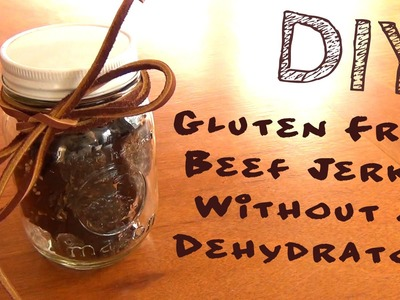 Gluten Free Beef Jerky Without a Dehydrator! ♥ DIY Gifts
