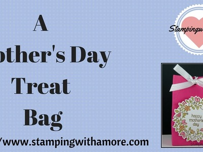 A Mother's Day Treat Bag