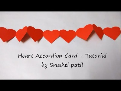 Heart card Accordion -Tutorial | by Srushti Patil