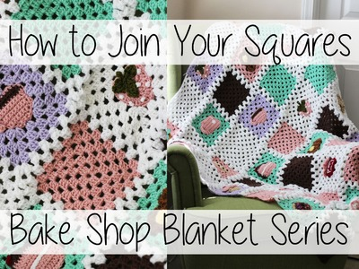 How to Join Your Crochet Granny Squares | Bake Shop Blanket Series | Sewrella