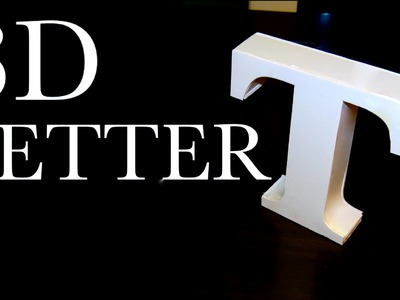 How to make a 3D Letter out of Foam Board