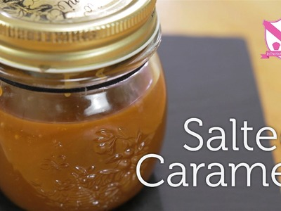 How to make Salted Caramel