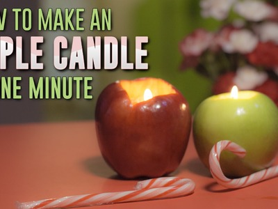 Make a Candle from an Apple in 1 Minute