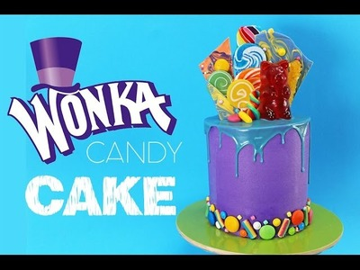 WONKA Candy Cake   How to make a Candy Covered Drip Cake   My Cupcake Addiction