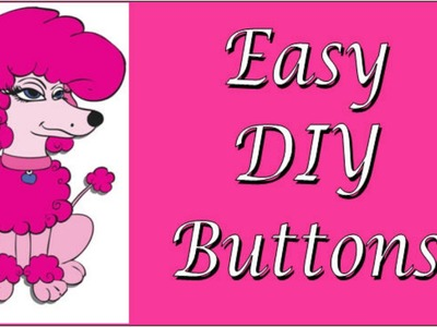 Handmade Buttons - Use Scraps to Make Adorable Buttons and Embellishments!
