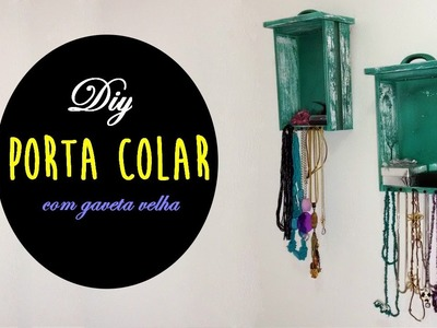 DIY: Gaveta porta colar