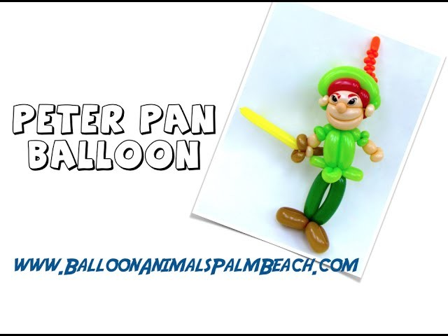 How To Make A Peter Pan Balloon - Balloon Animals Palm Beach