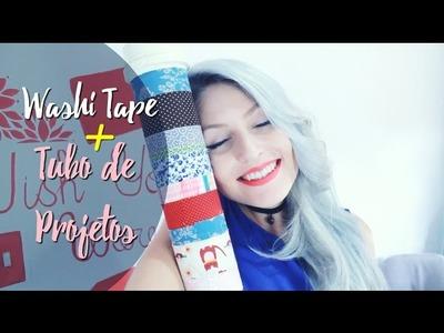 ▲ DIY Washi Tape | Decorando Tubo de Projetos ▲