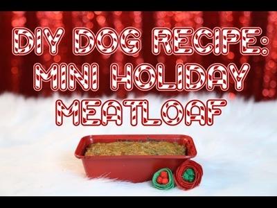 DIY Dog: Mini Holiday Meatloaf Recipe
