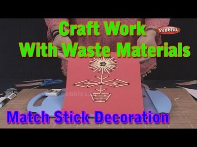 Matchstick Decoration | Craft With Waste Materials | Learn Craft For Kids | Waste Material Craft