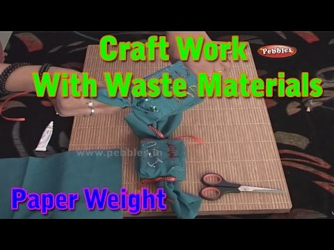 Paper weight craft work with waste materials learn craft for Waste material craft for kid