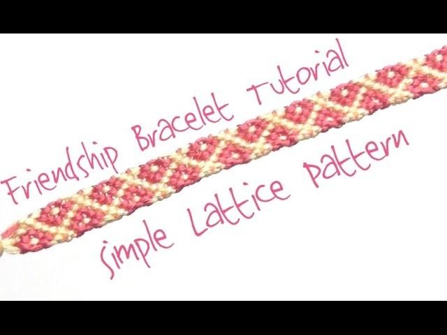 Simple Lattice Pattern ♥ How to Make Friendship Bracelets