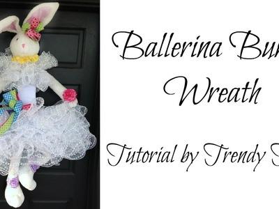Ballerina Bunny Wreath Tutorial 2016 by Trendy Tree
