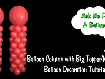 Balloon Column with Big Topper No Stand - Balloon Decoration Idea.Tutorial