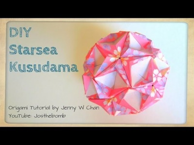 DIY Origami Ball - Starsea Kusudama - How to Fold Star Ball - Summer Crafts