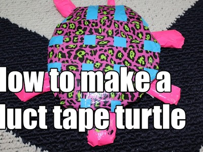 How to make a duct tape turtle!