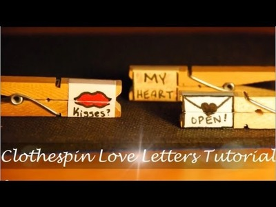 How to make Clothespin Love Letters