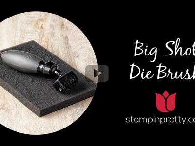 Stampin' Up! Tutorial:  Big Shot Die Brush