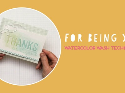 Watercolor Wash Technique - For Being You Stamp Set