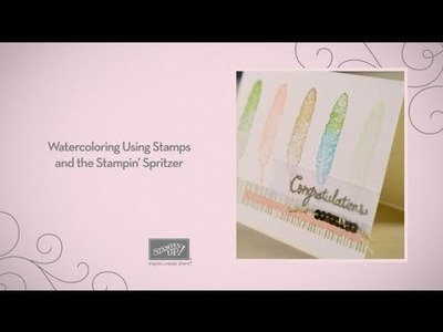 Watercoloring Using Stamps and the Stampin' Spritzer