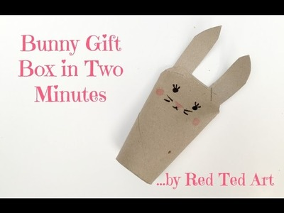 How to Make a QUICK Bunny Gift Box from TP Rolls