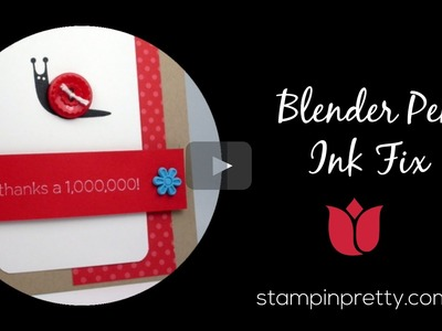 "Stampin' Up! Tutorial:  How to Use a Blender Pen for an ""Ink Fix"""