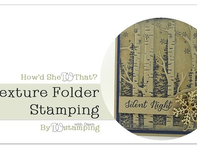 Stampin' Up! Woodland Texture Folder Stamping by Dawn O