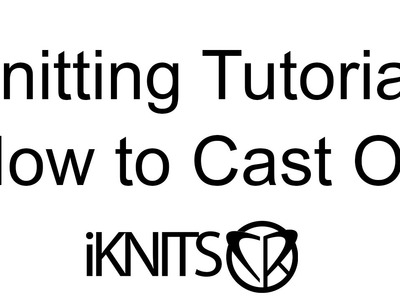 HOW TO CAST ON