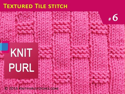 Knit Purl Stitches #6: Textured Tile knitting stitch