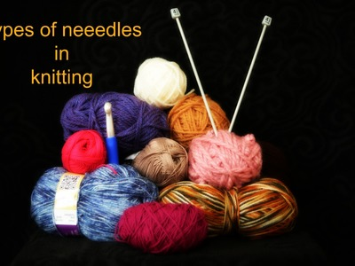 Knitting for beginners in Tamil-Types of knitting needles(with english subs) -1