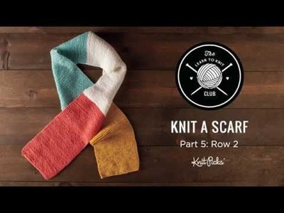 Learn to Knit Club: Learn to Knit a Scarf, Part 5: Turning Your Work