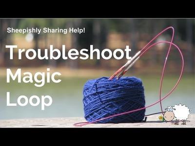 Troubleshooting Magic Loop Knitting!
