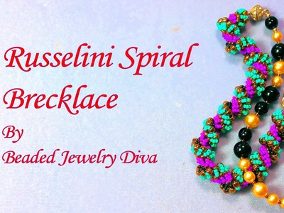Beading Tutorial: Russelini Spiral Brecklace